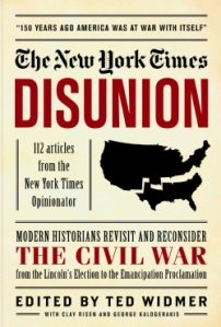 The-New-York-Times-Disunion-106-Articles-from-The-New-York-Times-Opinionator-Hardcover-P9781579129286